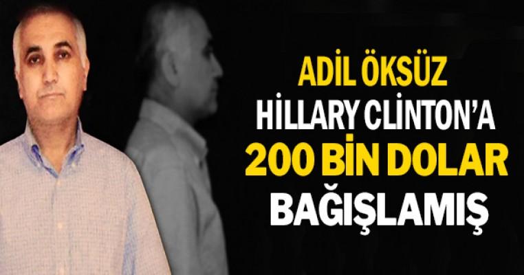 Adil Öksüz Hillary Clinton'a 200 bin dolar bağışlamış