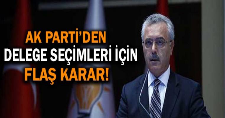 AK Parti`den delege seçimleri için flaş karar