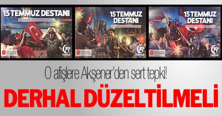 Akşener`den 15 Temmuz afişlerine tepki: Derhal düzeltilmeli