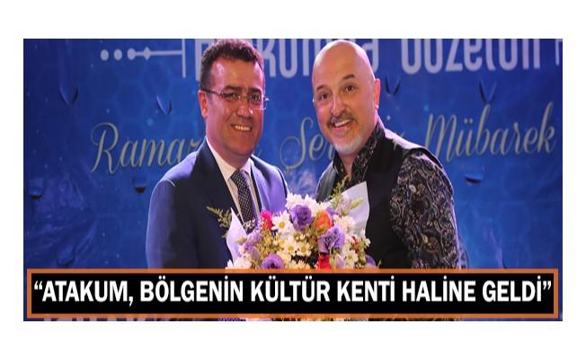 """""""Atakum, bölgenin kültür kenti haline geldi"""""""