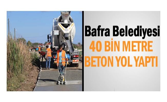 Bafra Belediyesi 40 bin metre beton yol yaptı