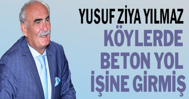 """Başkan Yılmaz, """"Cumhurbaşkanı Erdoğan beton yol çalışmalarını takip ediyor"""