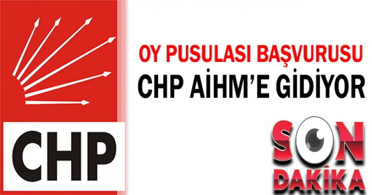 CHP, AİHM`e başvuruyor.
