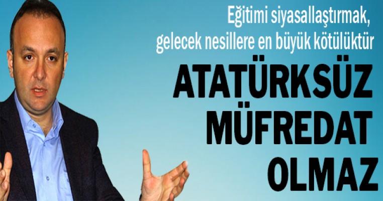 CHP`li Akcagöz`den, Atatürksüz müfredata tepki