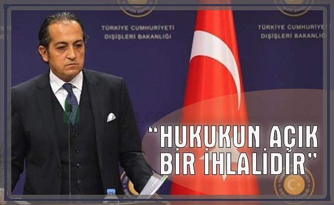 """Dışişleri Bakanlığı Sözcüsü Büyükelçi Müftüoğlu: """"Yunanistan'ı altından ka"""
