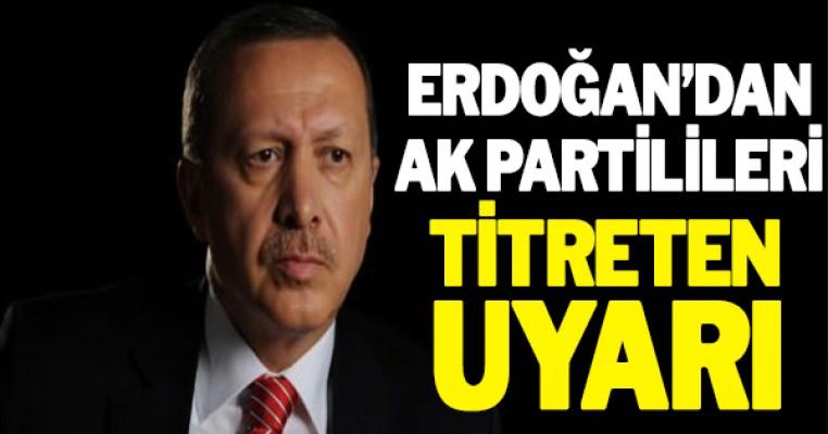 Erdoğan`dan AK Partilileri titreten uyarı görevi bırakın!