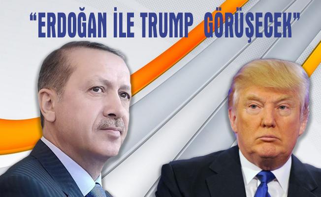 'Erdoğan ile Trump yakında görüşecek'