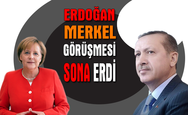Erdoğan - Merkel Görüşmesi