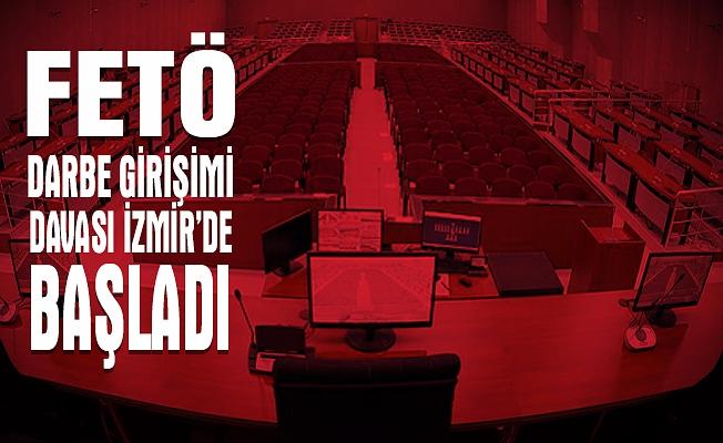 FETÖ Davası İzmir'de Başladı