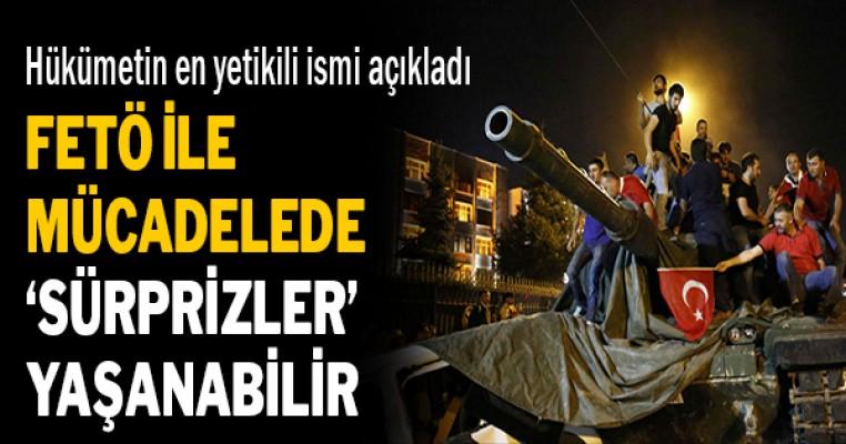 """""""FETÖ ile mücadelede 'sürprizler' yaşanabilir"""""""