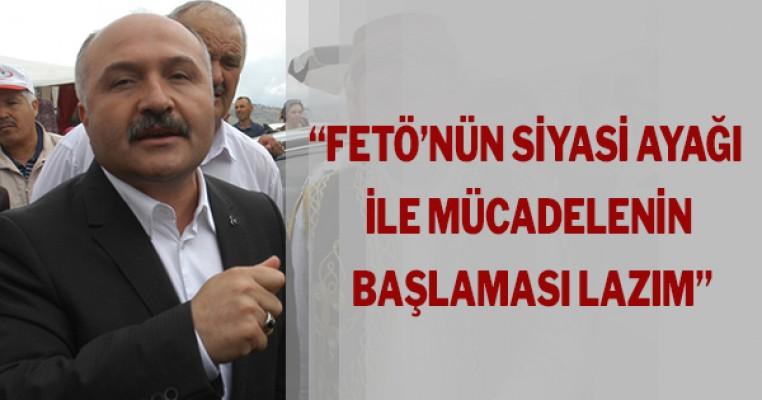 """""""FETÖ'nün siyasi ayağı ile mücadelenin başlaması lazım"""""""