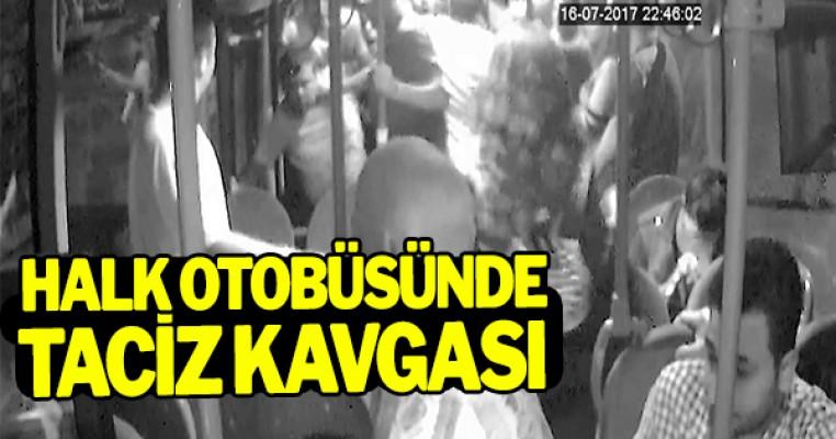 Halk otobüsünde taciz kavgası