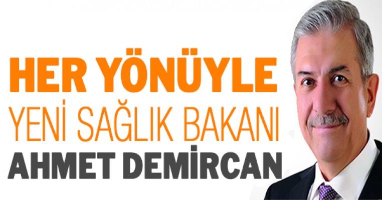 Her yönüyle Yeni Sağlık Bakanı Ahmet Demircan