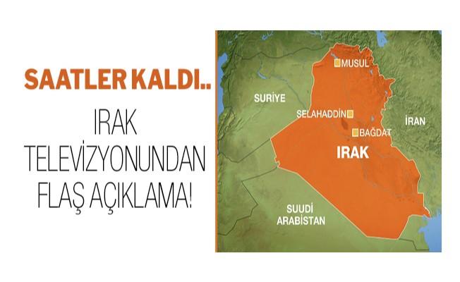 Irak televizyonundan flaş açıklama!