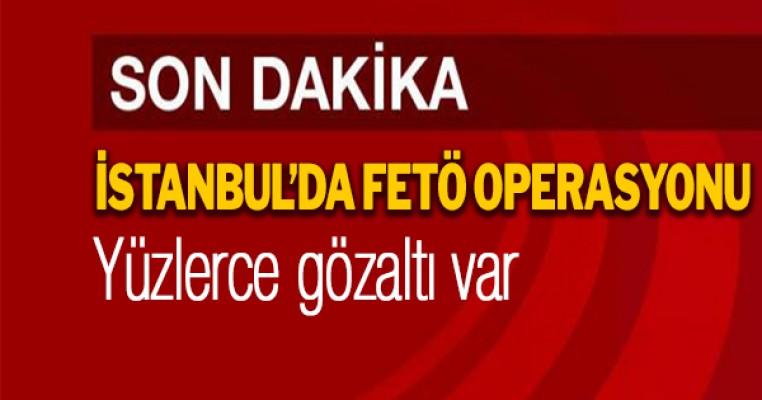 İstanbul`da FETÖ operasyonu yüzlerce kişi için gözaltı kararı