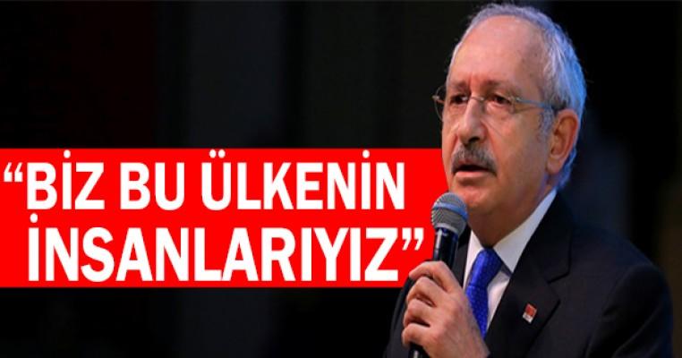 Kılıçdaroğlu: Bizi suçlamasınlar, bizi dinlesinler. Biz bu ülkenin insanlarıyız