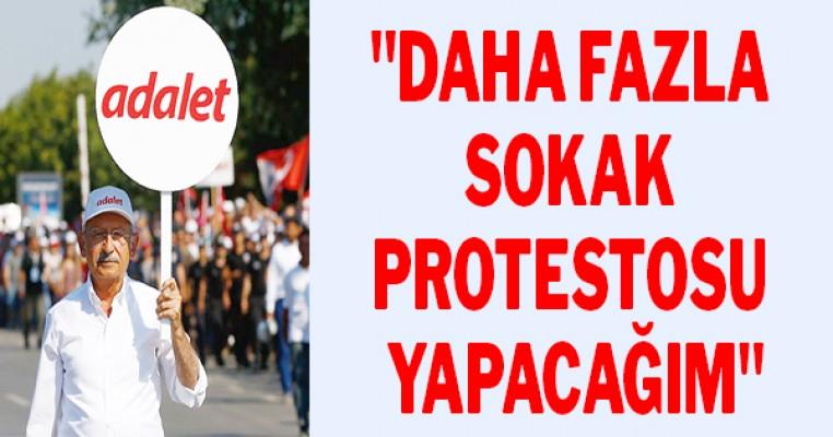 """Kılıçdaroğlu: """"Daha fazla sokak protestosu yapacağım"""""""