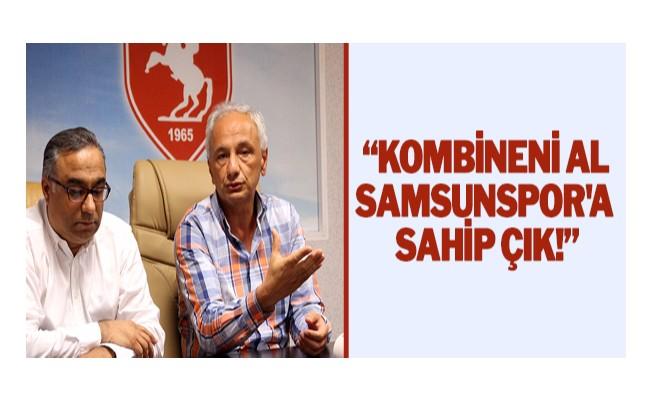 """""""Kombineni al, Samsunspor`a sahip çık!"""""""
