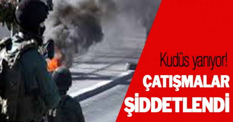 Kudüs yanıyor! Çatışmalar şiddetlendi