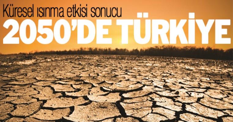 Küresel ısınmasının Türkiye`ye etkisi