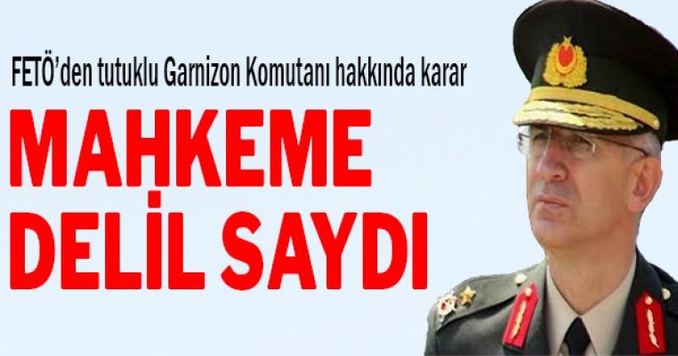 Mahkemenin Samsun eski Garnizon Komutanı hakkında kararı