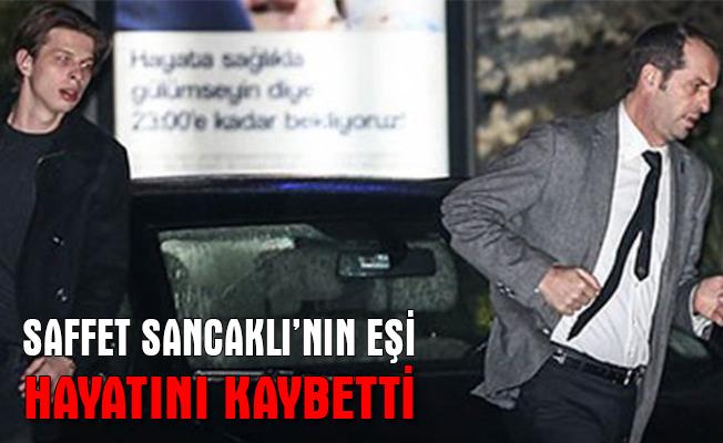 MHP Milletvekili Saffet Sancaklı'nın eşi vefat etti