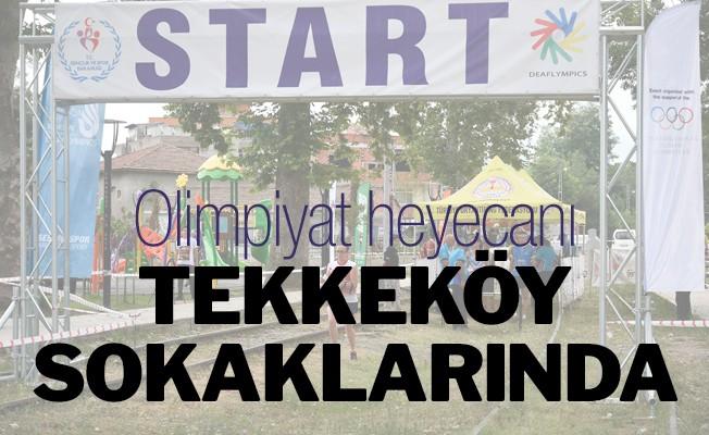 Olimpiyat heyecanı Tekkeköy sokaklarında