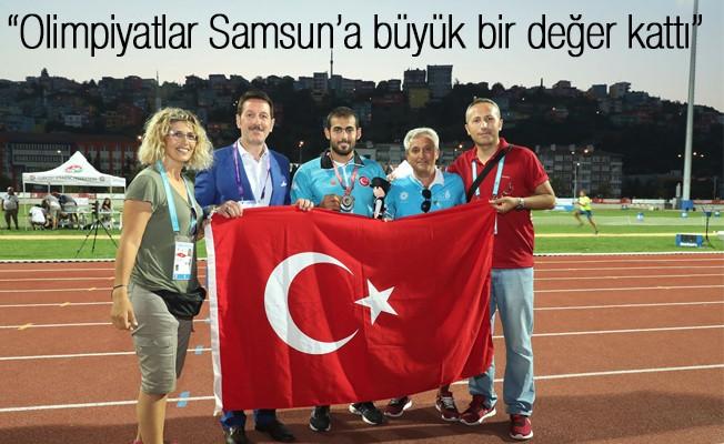 """""""Olimpiyatlar Samsun'a büyük bir değer kattı"""""""