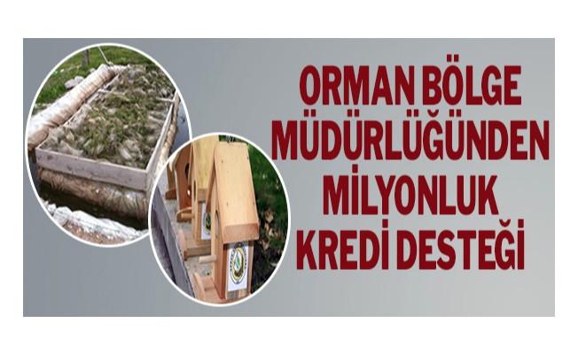 Orman Bölge Müdürlüğünden milyonluk kredi desteği