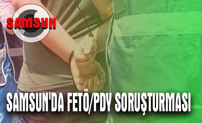 Samsun'da FETÖ/PDY soruşturması