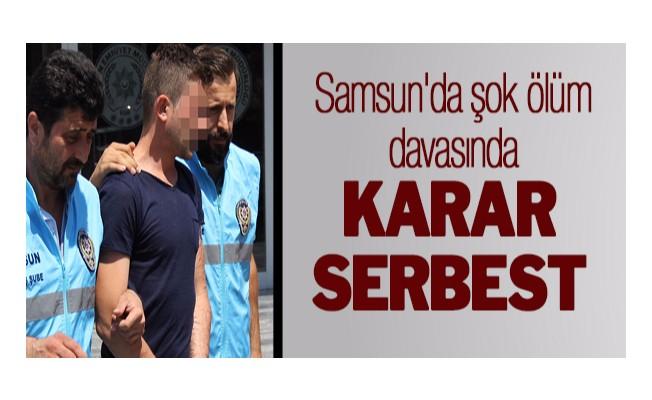 Samsun`da şok ölüm davasında karar serbest