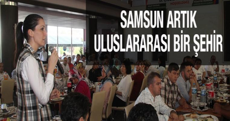 SAMSUN ARTIK ULUSLARARASI BİR ŞEHİR
