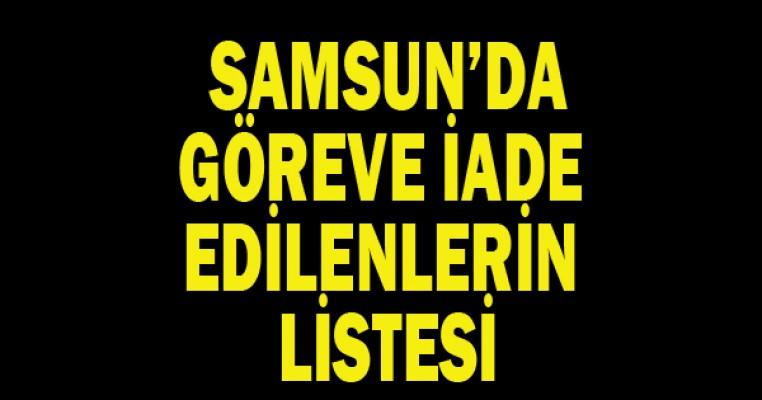 Samsun'da KHK ile göreve iade edilenlerin listesi