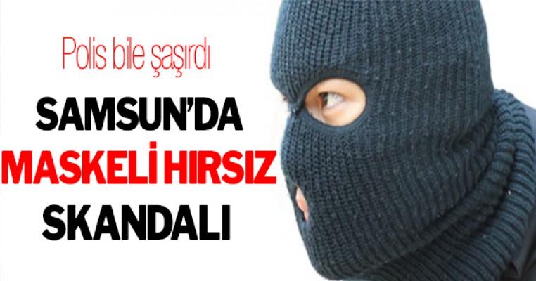 Samsun`da maskeli hırsız skandalı