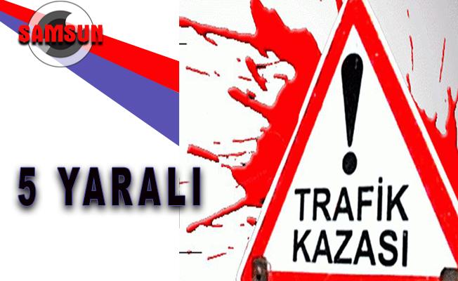 Samsun`da trafik kazası: 5 yaralı