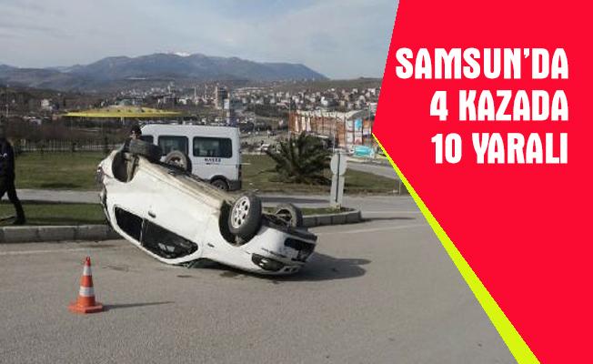 Samsun'daki 4 kazada, 1'i ağır 10 kişi yaralandı