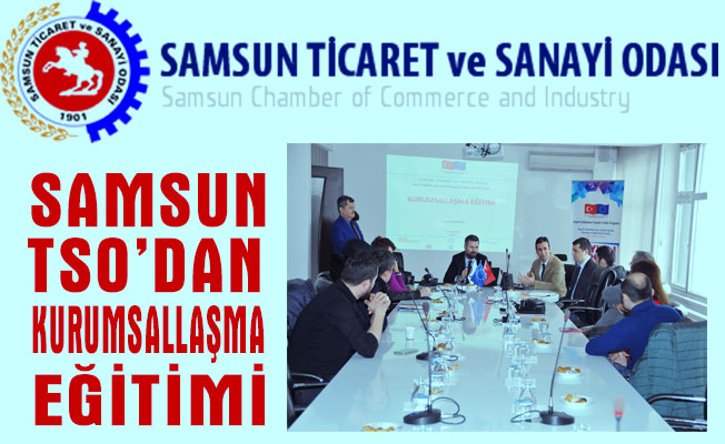 "Samsun TSO'dan ""kurumsallaşma"" eğitimi"