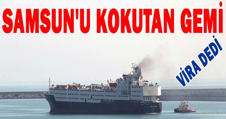 Samsun`u kokutan gemi limandan ayrıldı