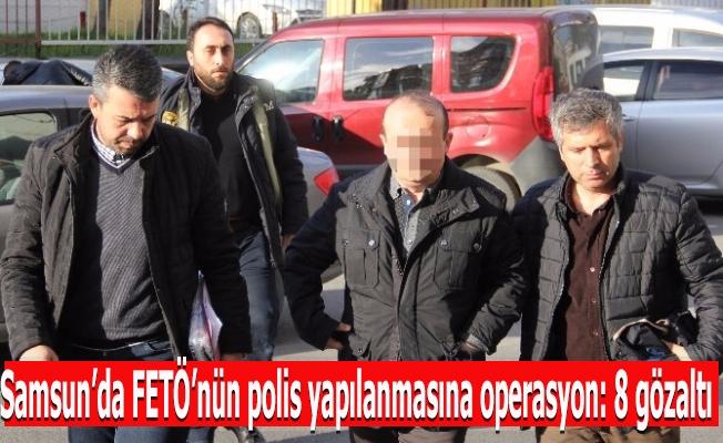 Samsun'da FETÖ'nün polis yapılanmasına operasyon: 8 gözaltı
