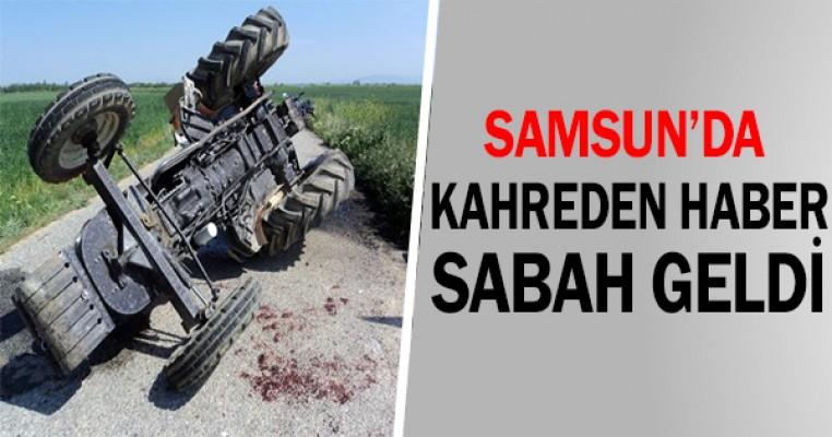 Samsun'da traktör devrildi: 2 ölü