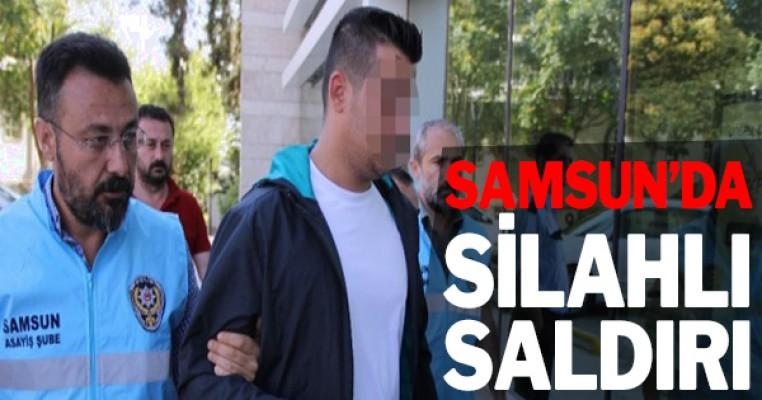 Samsun'daki silahla saldırı