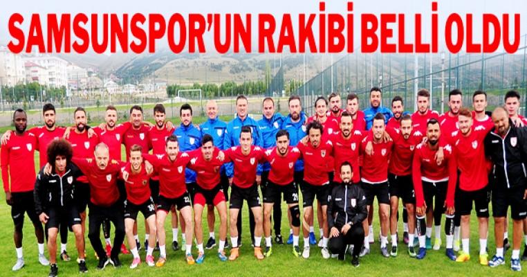 Samsunspor'un rakibi belli oldu
