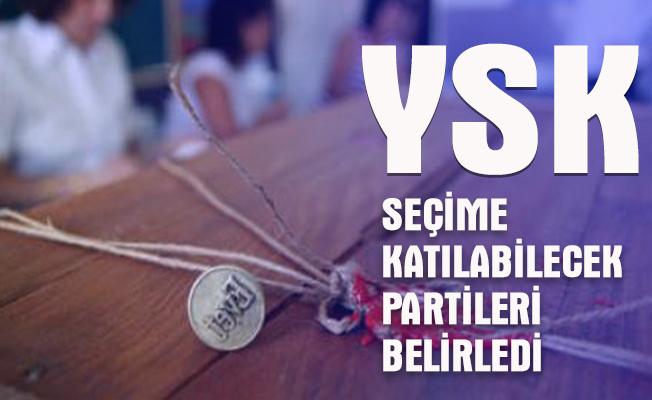 SEÇİMLERE KATILACAK PARTİLER BELİRLENDİ