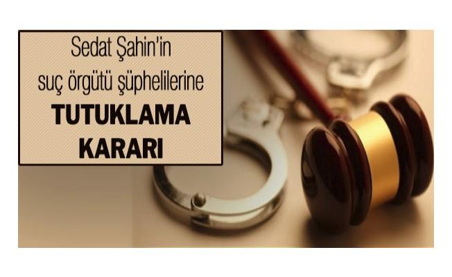 Suç örgütü şüphelilerine tutuklama kararı