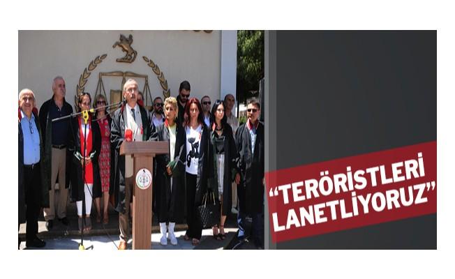 """""""Teröristleri lanetliyoruz"""""""