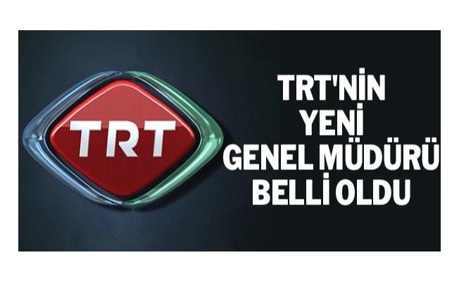 TRT`nin yeni Genel Müdürü belli oldu