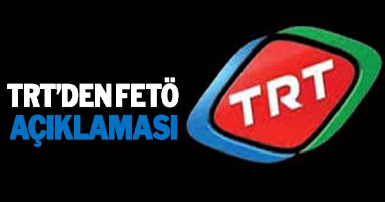 TRT`den FETÖ açıklaması