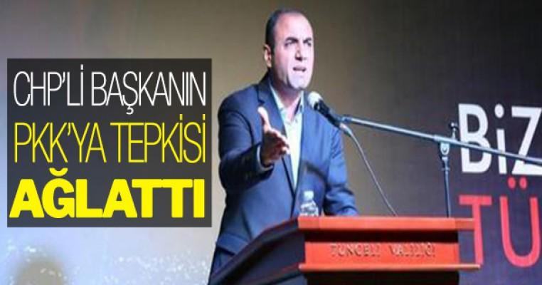 Tunceli'de CHP'li başkandan PKK'ya sert tepki