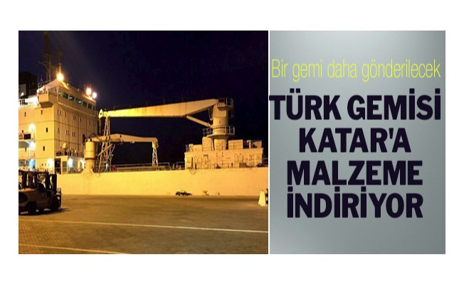 Türk gemisi Katar`a malzeme indiriyor