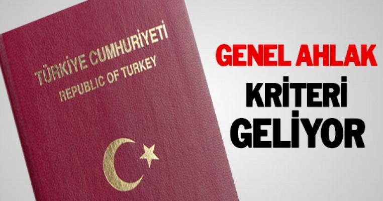 Türk vatandaşlığı için `genel ahlak` kriteri getiriliyor